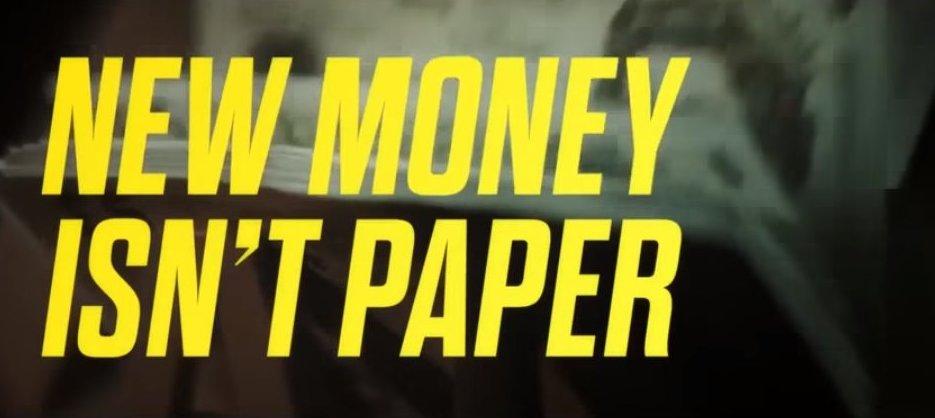 New Money Isn't Paper