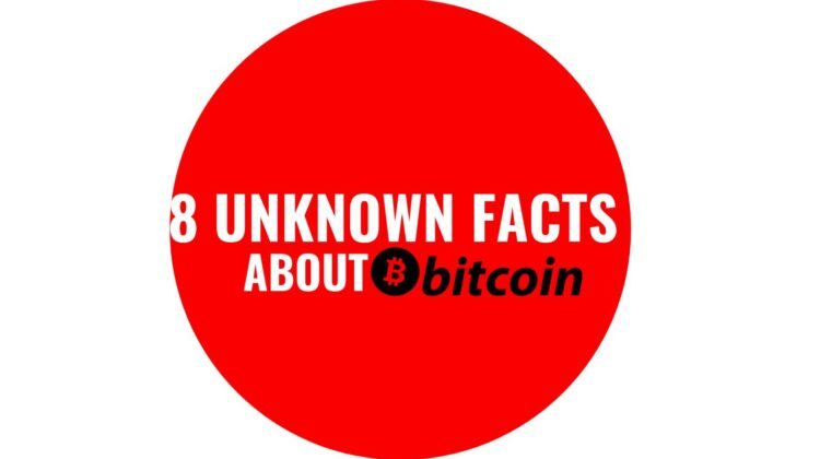 8 unknown facts about bitcoin